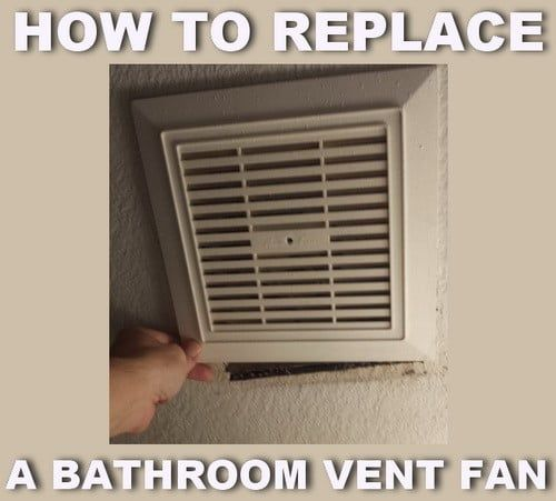 How to replace a noisy or broken bathroom vent fan