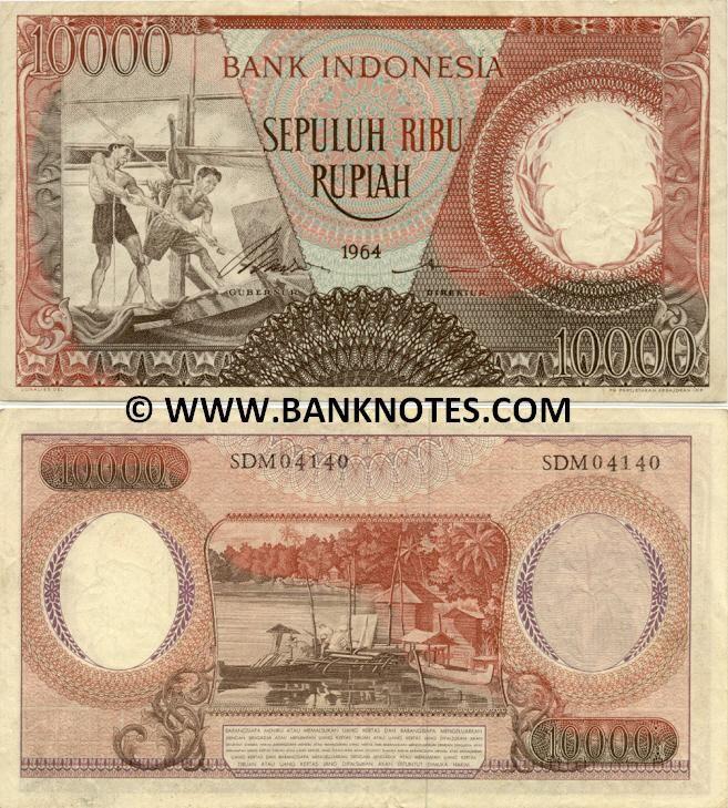 Indonesia 10000 Rupiah 1964    Front: Fishermen pulling out the fish trap; Back: Landscape of Barito river in Kalimantan; Watermark: Bull's head; Signed by: Jusuf Muda Dalam dan Hertatijanto.