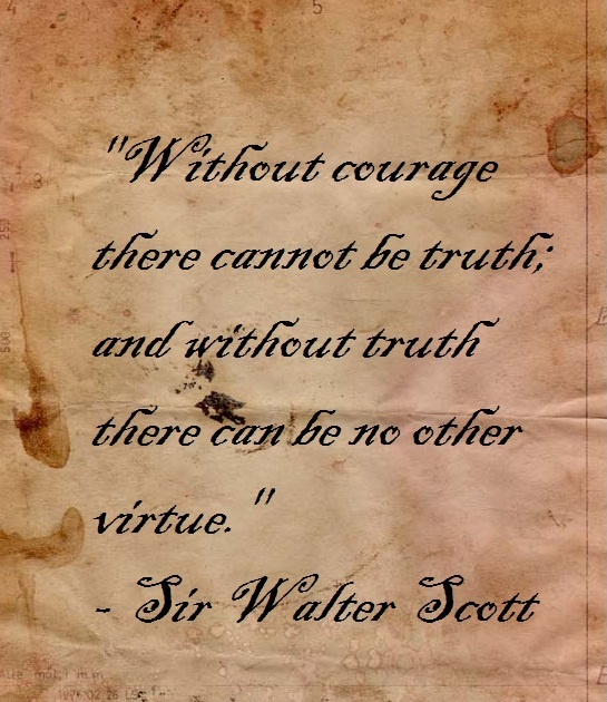 Sir Walter Scott on courage, truth, and virtue.