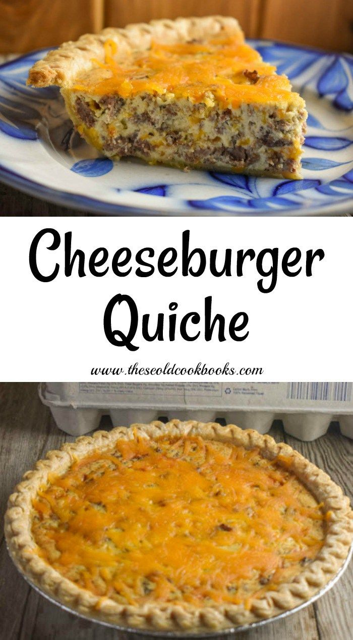 Cheeseburger Quiche Recipe These Old Cookbooks Quiche Recipes Easy Meat Quiche Recipe Recipes