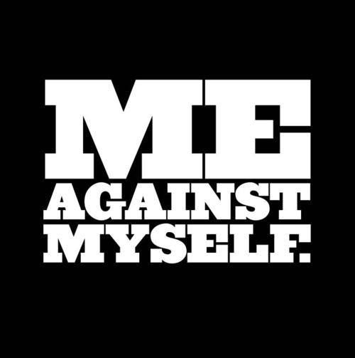 """It took me awhile to realize it but I finally figued it out, ITS ME AGAINST MYSELF, for years I made  excuses on why I have the lifestyle I have,  why certain things happen the way they do. I never took ownership of any thing. I always had and excuse or blamed others but today I looked in the mirror and said to myself """"in order to fix a problem, u must realize there is a problem."""" You are in control of what happens in your life, if you   can't control it you can control how you respond to…"""