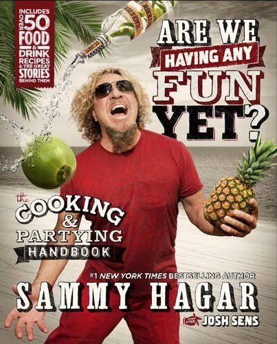 Are We Having Any Fun Yet?: The Cooking & Partying Handbook - Sammy Hagar