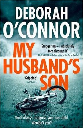 My Husband's Son: A dark and gripping psychological thriller: Amazon.co.uk: Deborah O'Connor: 9781785761959: Books