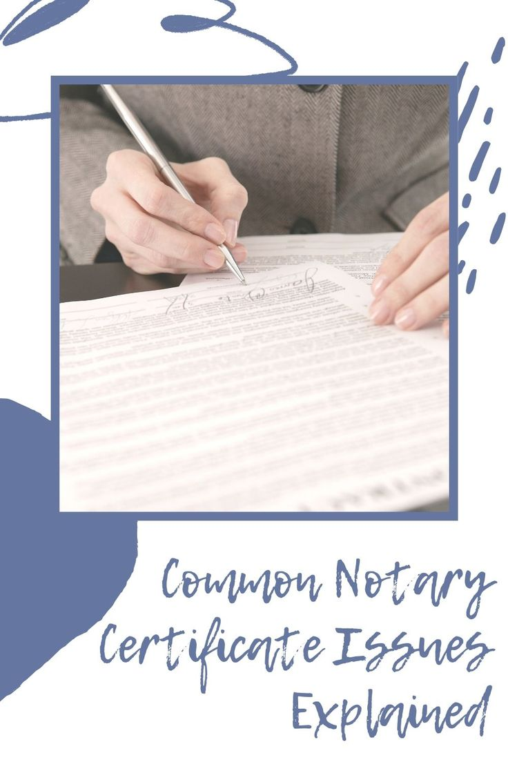 Common notary certificate issues explained in 2020
