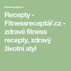 Recepty - Fitnessreceptář.cz - zdravé fitness recepty, zdravý životní styl