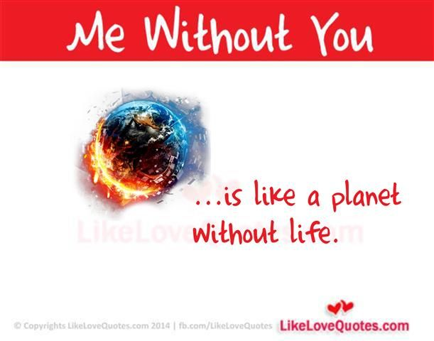 Me Without You is like a planet without life