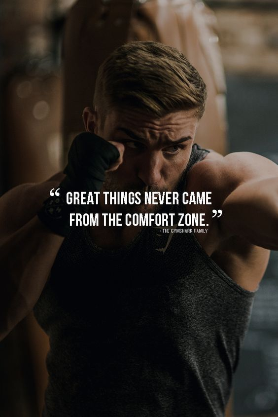 Great things never came from the comfort zone.