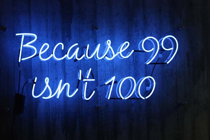 because neon | because-99-isnt-100-neon-sign