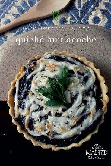 Un delicioso quiché de huitlacoche, sabores tradicionalmente mexicanos!