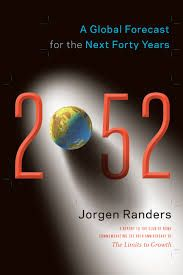 2052 : A Global Forecast for the Next Forty Years : a report to the Club of Rome, commemorating the 40th anniversary of The limits to Growth / Jorgen Randers