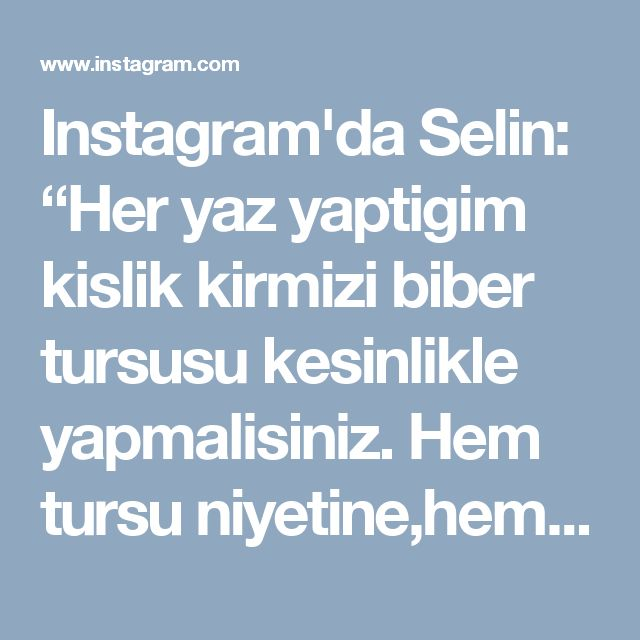 """Instagram'da Selin: """"Her yaz yaptigim kislik kirmizi biber tursusu kesinlikle yapmalisiniz. Hem tursu niyetine,hem meze niyetine 🍃🍂🍀 Sirkeli Biber Turşusu 2 kg…"""""""