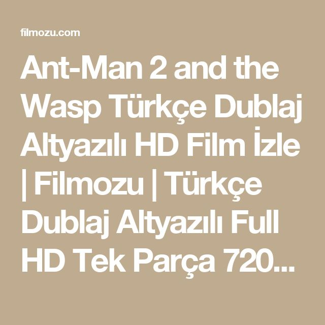Ant-Man 2 and the Wasp Türkçe Dublaj Altyazılı HD Film İzle | Filmozu | Türkçe Dublaj Altyazılı Full HD Tek Parça 720p Film İzle
