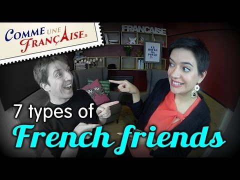 """▶ """"7 types of French friends"""" by CommeUneFrancaise.com - YouTube"""
