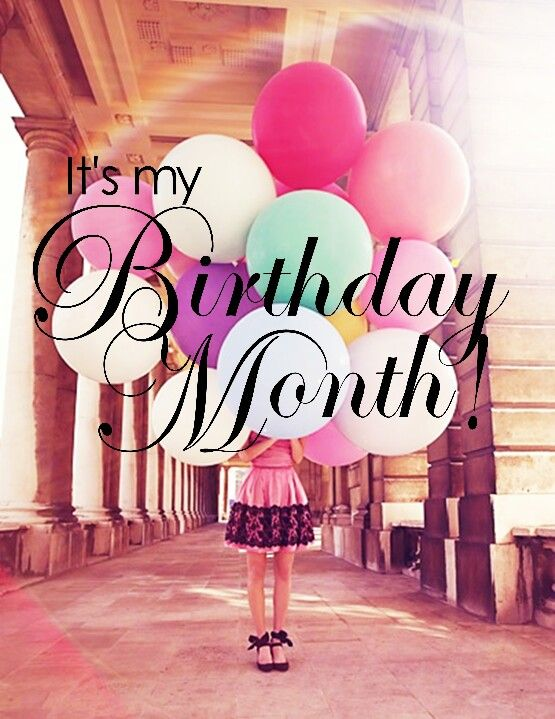 It's my birthday month!
