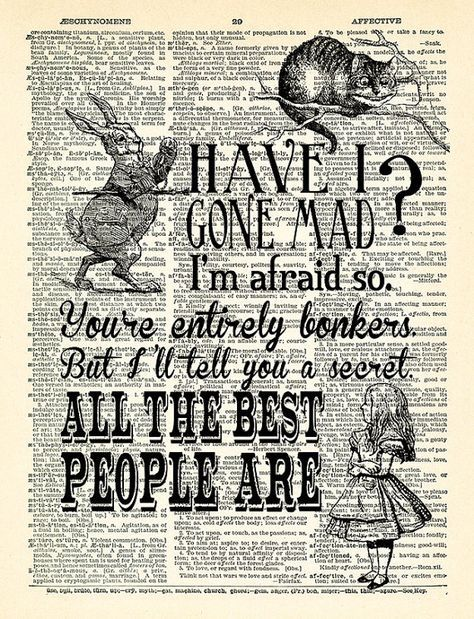 Have I Gone Mad Quotes Alice in Wonderland Art Print Vintage Book Print Alice POSTER Dictionary Page Collage Wall decor Book Wall Art 348