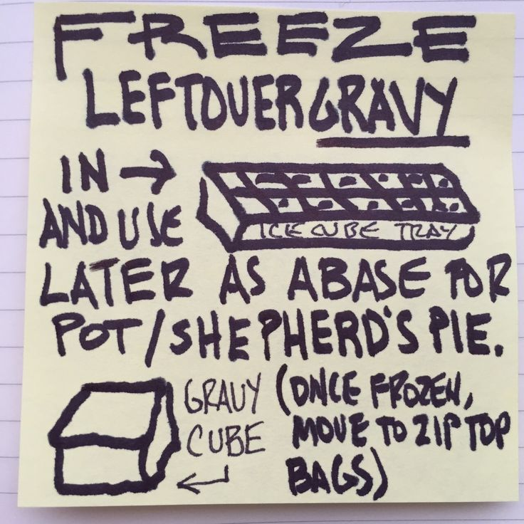 freeze leftover gravy in ice cube trays and use it later for pot pie and shepherd s pie once frozen move to ziploc bags