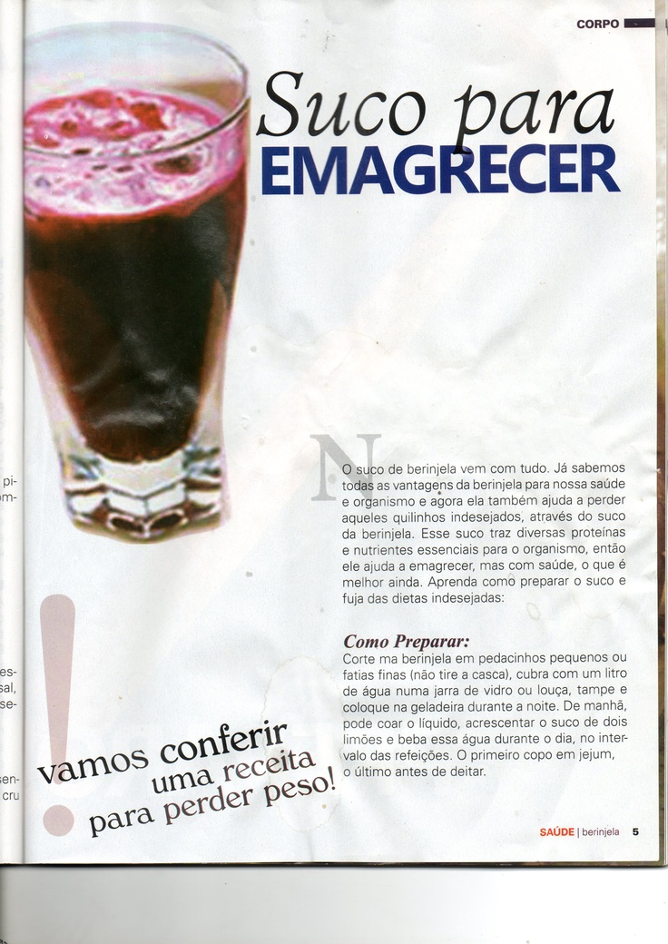 "Suco de Beringela. Water of Beringela to loose weight to change the cellulitis. ""Guia da Beringela"" magazine, editora Sampa. Brasil.: Reduce Weights, Quick Weights, Loo Weights, Healthy Weights, Magazines, Lose Weights, Loose Weights, Weights Loss, Weights Reduction"