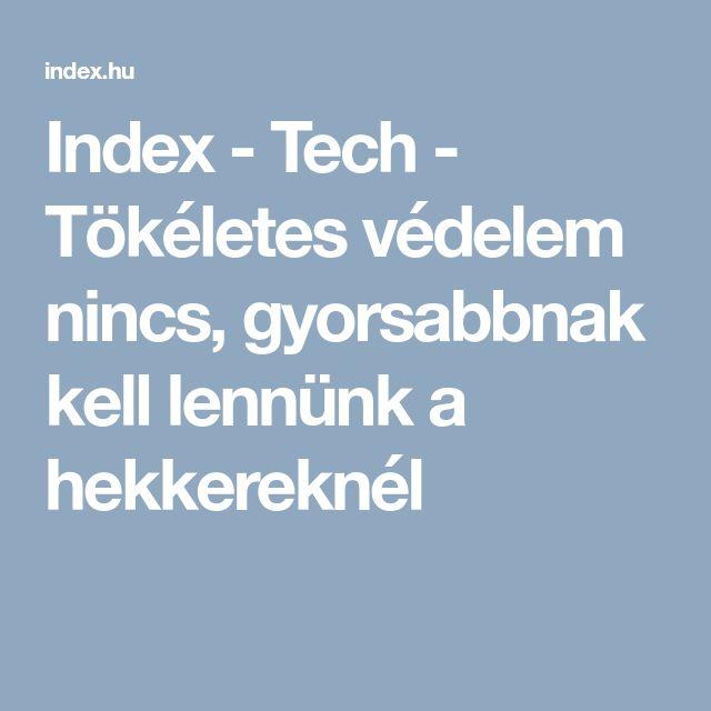 Index - Tech - Tökéletes védelem nincs, gyorsabbnak kell lennünk a hekkereknél