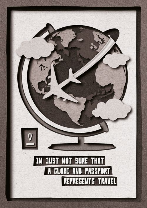 "Posters inspired by clients feedbacks:  ""I'm just not sure that a globe and passport represents travel"""