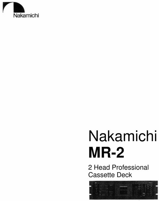 Nakamichi MR-2 Original Service Manual in PDF PDF format suitable for Windows XP, Vista, 7 DOWNLOAD