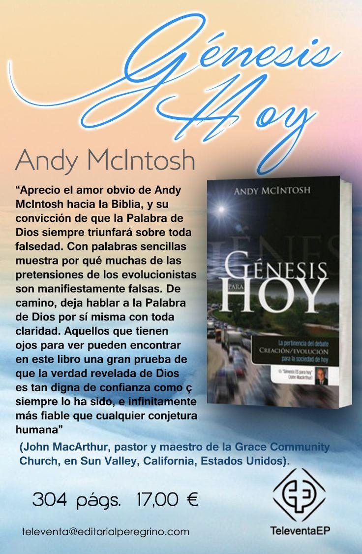 """Andy McIntosh     Aquellos que tienen ojos para ver pueden encontrar en este libro una gran prueba de que la verdad revelada de Dios es tan digna de confianza como siempre lo ha sido, e infinitamente más fiable que cualquier conjetura humana"""""""