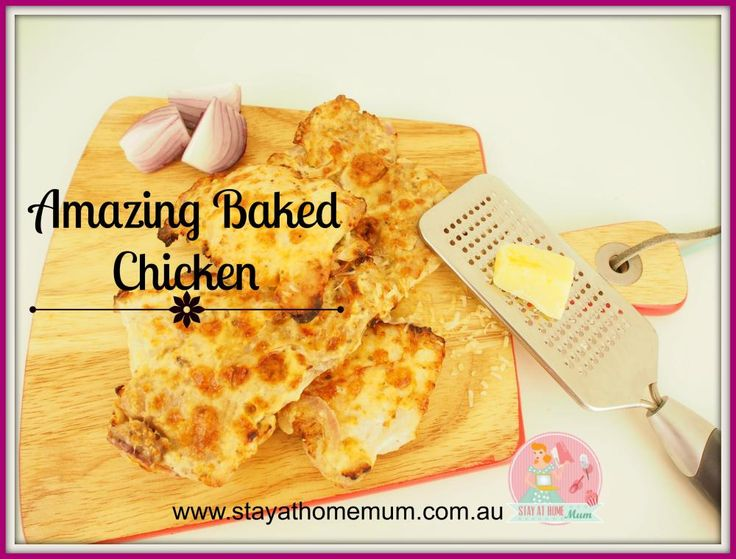 Amazing Baked Chicken   Stay at Home Mum