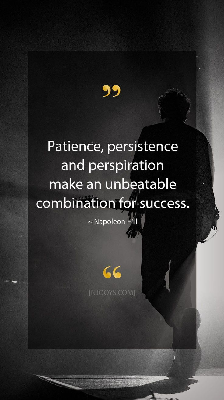 Napoleon Hill Quotes Patience Persistence And Perspiration