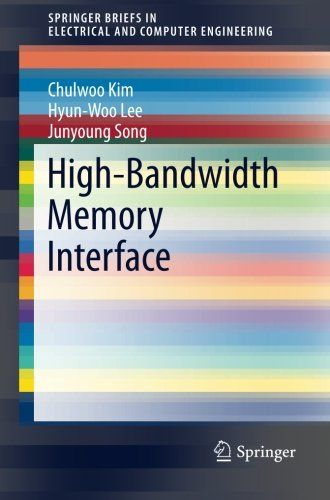 High-Bandwidth Memory Interface (SpringerBriefs in Electrical and Computer Engineering):   This book provides an overview of recent advances in memory interface design at both the architecture and circuit levels. Coverage includes signal integrity and testing, TSV interface, high-speed serial interface including equalization, ODT, pre-emphasis, wide I/O interface including crosstalk, skew cancellation, and clock generation and distribution. Trends for further bandwidth enhancement are ...