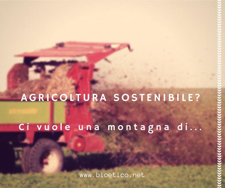 #Agricoltura #sostenibile? Ci vuole una montagna di… sostanza organica!