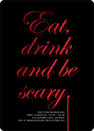 Eat, drink and by scary.  Halloween Party Invite