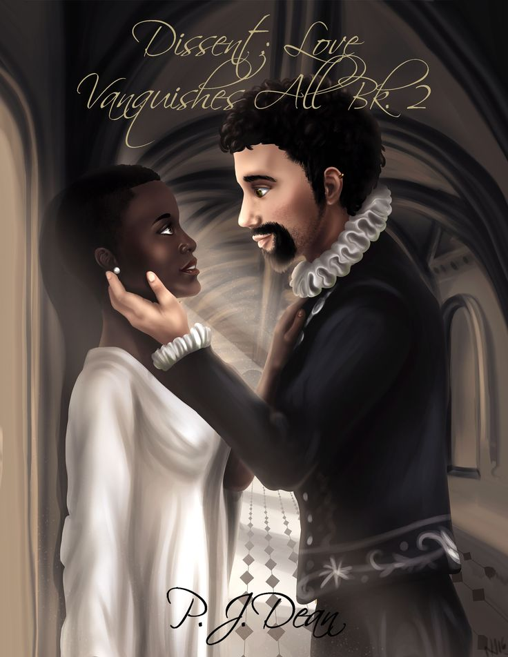 This is the cover for the ebook of DISSENT, book two in my historical romance series (LOVE VANQUISHES ALL) that has ONLY BLACK heroines from various time periods and lands.