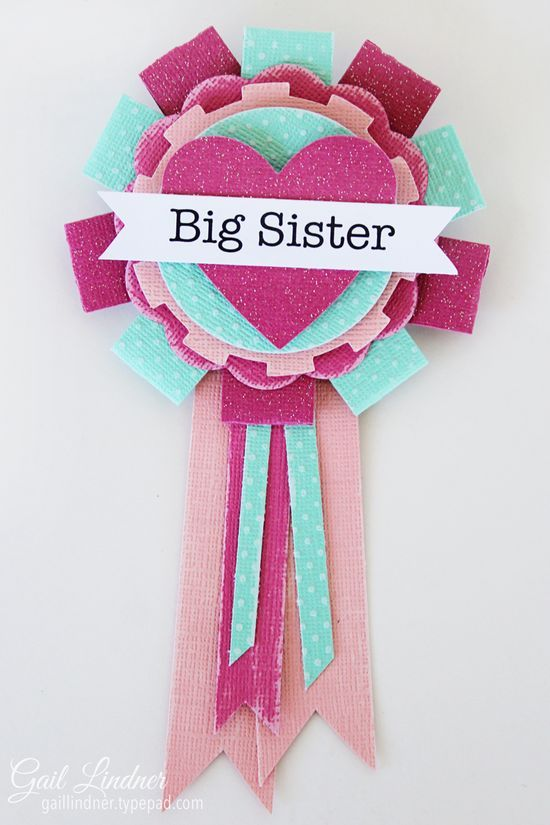 Gail Lindner for #coredinations. Big Sister ribbons from cardstock for when the new baby comes home. CUUUTE!  #newbabyideas #DIY