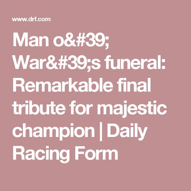 Man o' War's funeral: Remarkable final tribute for majestic champion | Daily Racing Form