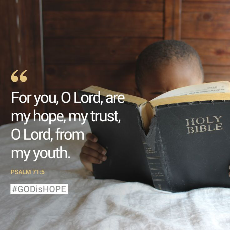 For you, O Lord, are my hope, my trust, O Lord, from my youth. - Psalm 71:5 #GODisHOPE #Hope #Trust #Psalms