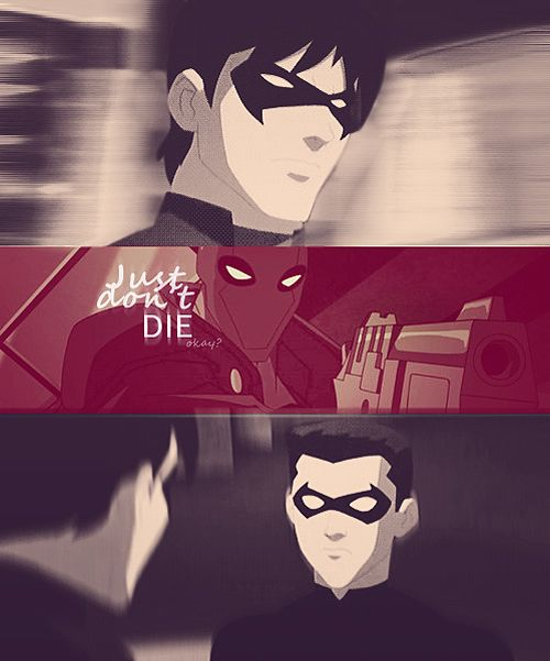Just don't die, okay? ~ Young Justice I never thought of it that way, but now it kind of hurts...