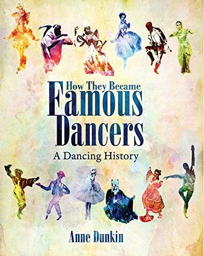 How They Became Famous Dancers: A Dancing History
