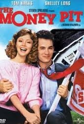 home renovation, very funnyFilm, Movie House, Shelley Long, Funny Movies, Comics Book, The Money Pit, Pit 1986, Tom Hanks, Favorite Movie