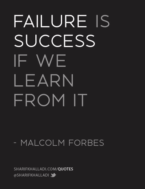 """we learn from failure not success Have you ever heard the quote, """"we learn from failure, not from success,"""" by  bram stoker i want you to read this quote a few times and think."""