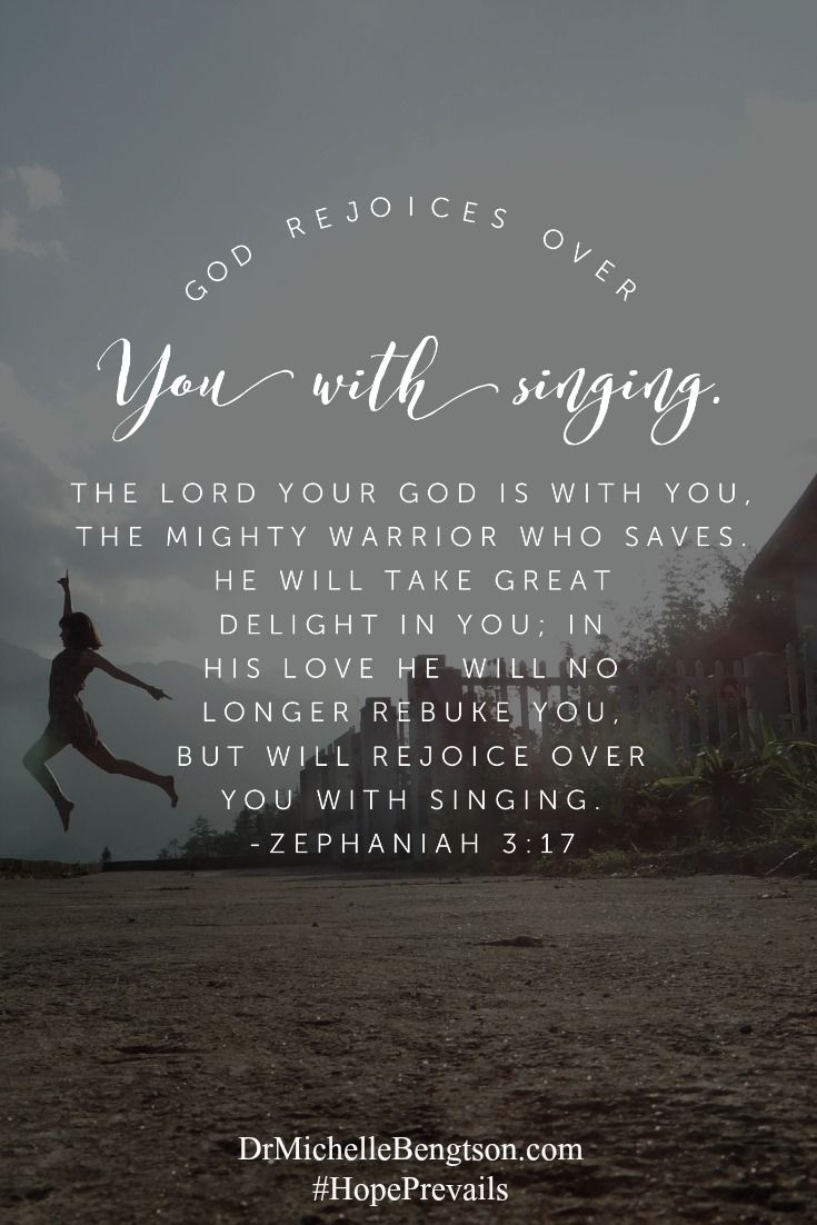 God loves you with an everlasting love He rejoices over you with singing ""