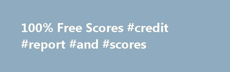 100% Free Scores #credit #report #and #scores http://credit-loan.remmont.com/100-free-scores-credit-report-and-scores/  #three credit score # FreeCreditScore.Net 100% Free Scores You need to know your credit score when applying for a loan, credit card or mortgage. Having a good score can save you thousands while a stellar score brings you financial opportunities not readily available to those with average credit standing. Your credit score serves other purposes […]