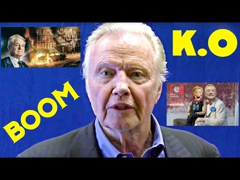 BAM !! KNOCKOUT : Patriot Jon Voight DESTROYS George Soros, Crooked Hillary and Black Lives Matter - YouTube