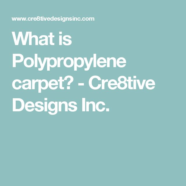 What is Polypropylene carpet? - Cre8tive Designs Inc.