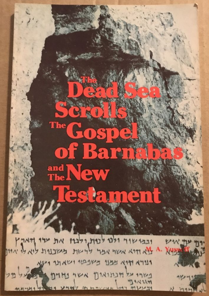 The Dead Sea Scrolls the Gospel of Barnabas and The New Testament Yuseff 2nd Ed | Books, Other Books | eBay!
