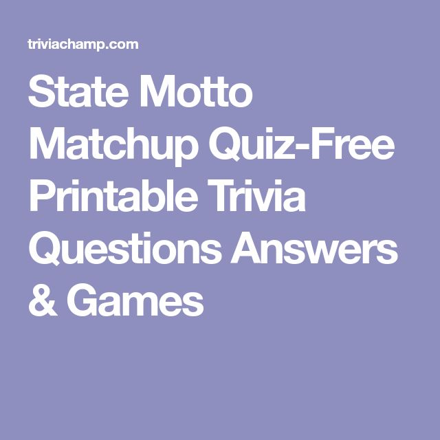 State Motto Matchup Quiz-Free Printable Trivia Questions Answers & Games