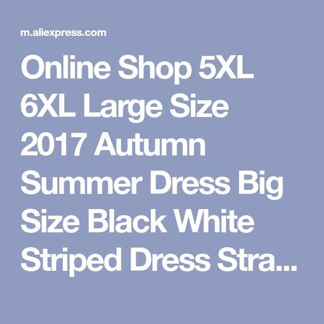 Online Shop 5XL 6XL Large Size 2017 Autumn Summer Dress Big Size Black White Striped Dress Straight Dresses Plus Size Women Clothing Vestido | Aliexpress Mobile