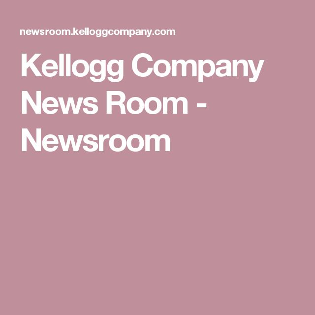 Kellogg Company News Room - Newsroom