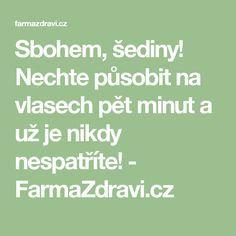 Sbohem, šediny! Nechte působit na vlasech pět minut a už je nikdy nespatříte! - FarmaZdravi.cz