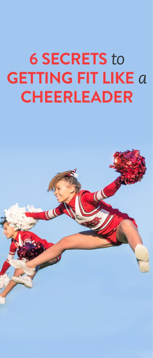6 Secrets to Getting Cheerleader Fit   .ambassador
