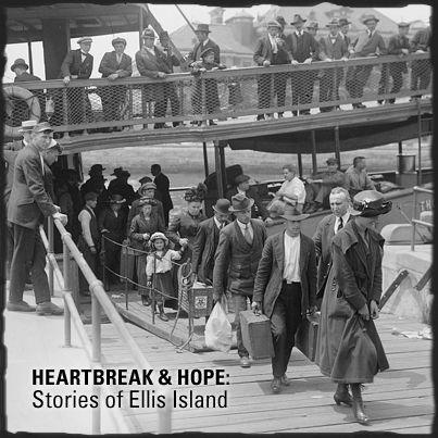 Heartbreak & Hope: Stories of Ellis Island