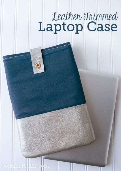 DIY Leather Laptop Sleeve. A free sewing pattern to make a laptop sleeve out of canvas, with leather trim.